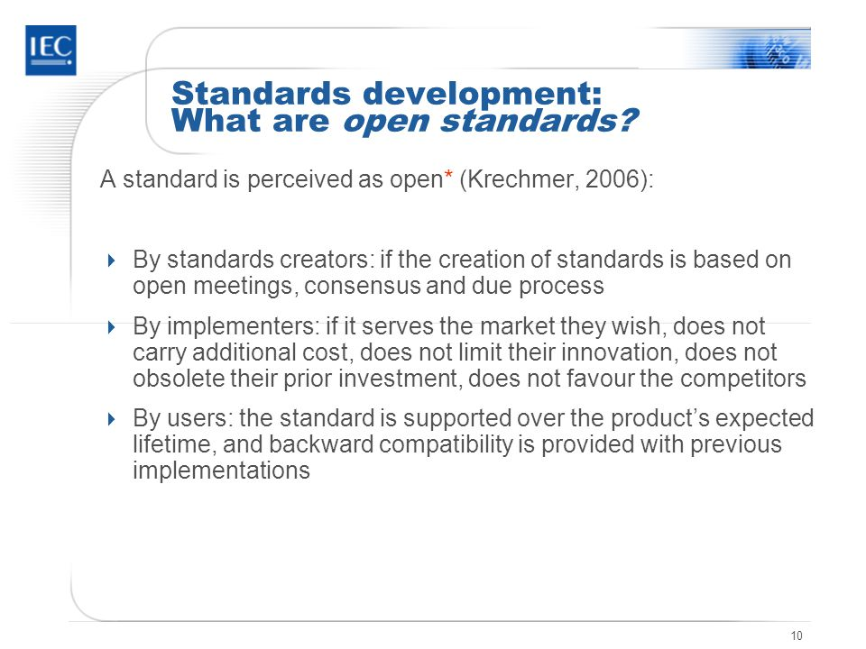 10 Standards development: What are open standards.