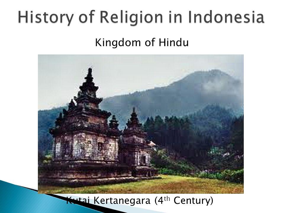  Kutai (4 th Century)  Tarumanegara (358-669)  Kalingga (6 th Century – 7 th century)  Sriwijaya (7 th Century – 13 th Century)  Sailendra (8 th century – 9 th century)  Medang (752 – 1006)  Kahuripan (1006-1045)  Sunda (932-1579)  Kediri (1045-1221)  Dharmasraya (12 th Century – 14 th century)  Singhasari (1222-1292)  Majapahit (1293-1500)  Malayapura (14 th Century – 15 th Century)