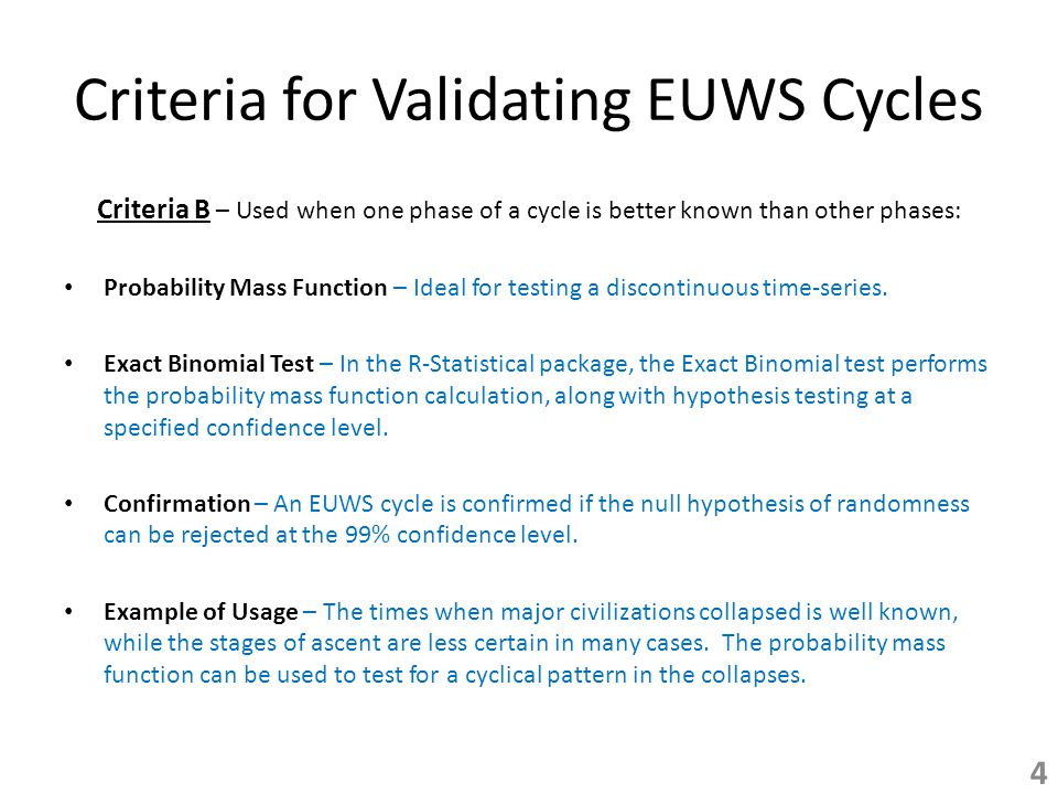Criteria for Validating EUWS Cycles 4 Criteria B – Used when one phase of a cycle is better known than other phases: Probability Mass Function – Ideal for testing a discontinuous time-series.