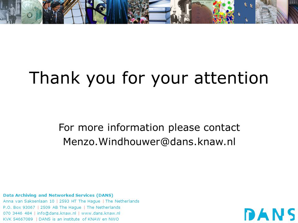 Data Archiving and Networked Services (DANS) Anna van Saksenlaan 10 | 2593 HT The Hague | The Netherlands P.O.