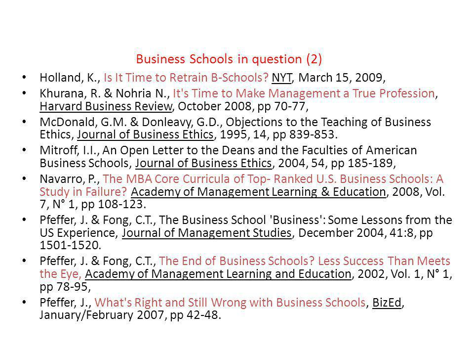Business Schools in question (2) Holland, K., Is It Time to Retrain B-Schools.