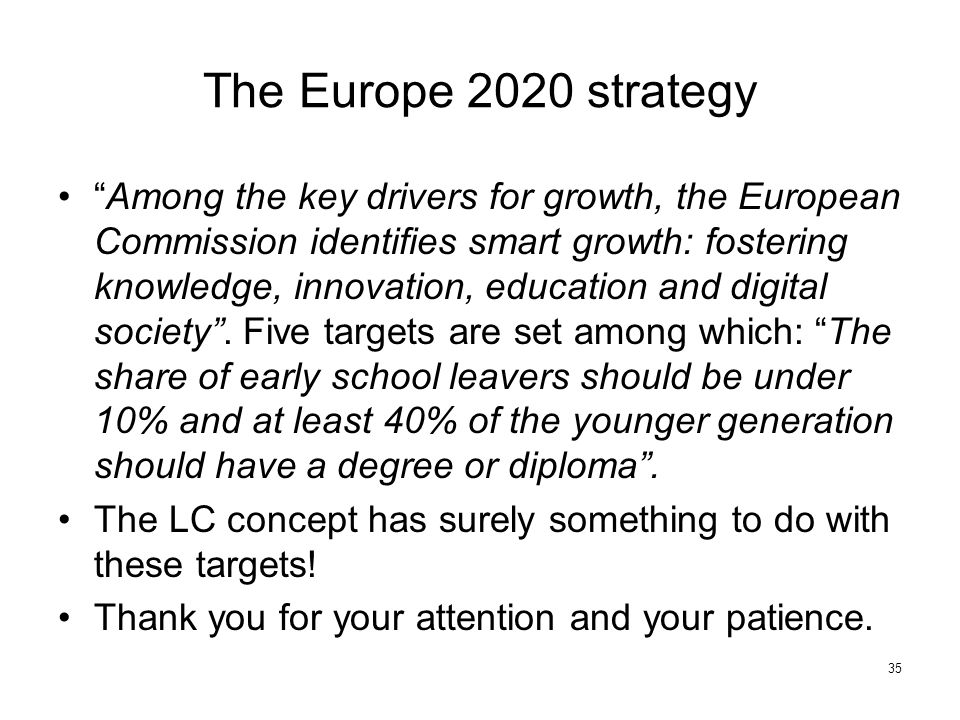"""The Europe 2020 strategy """"Among the key drivers for growth, the European Commission identifies smart growth: fostering knowledge, innovation, educatio"""