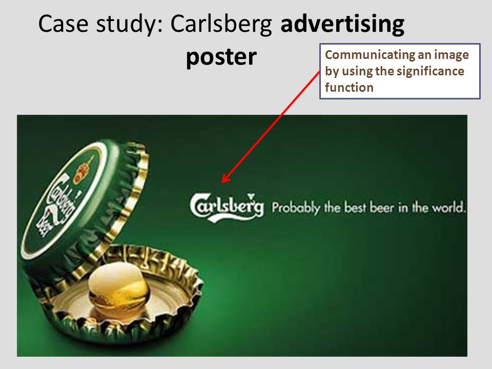 Case study: Carlsberg advertising poster Communicating an image by using the significance function