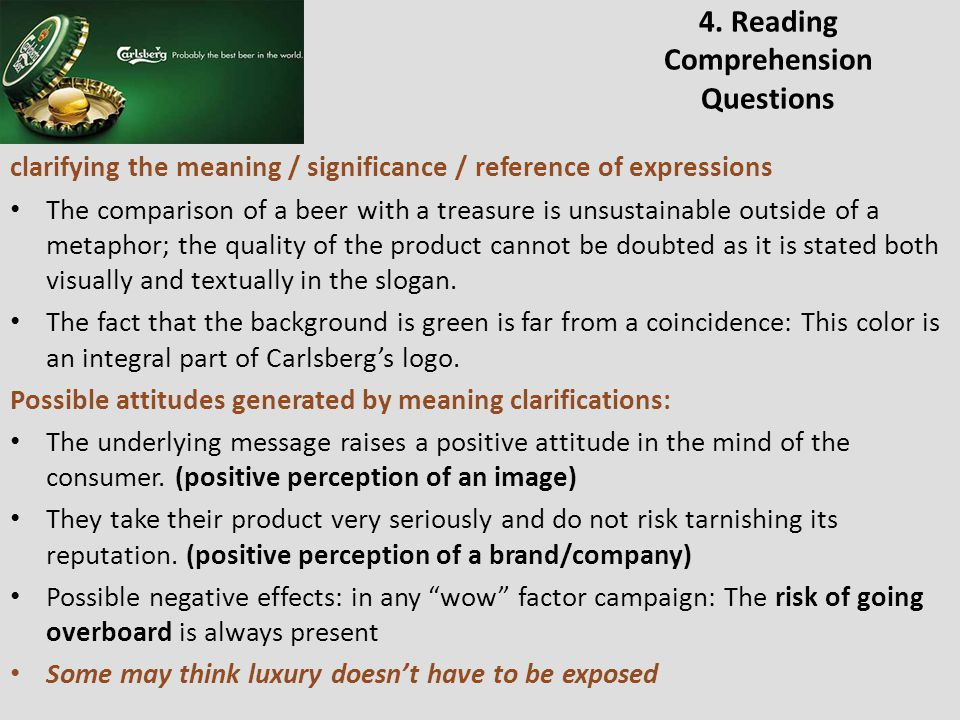 4. Reading Comprehension Questions clarifying the meaning / significance / reference of expressions The comparison of a beer with a treasure is unsust
