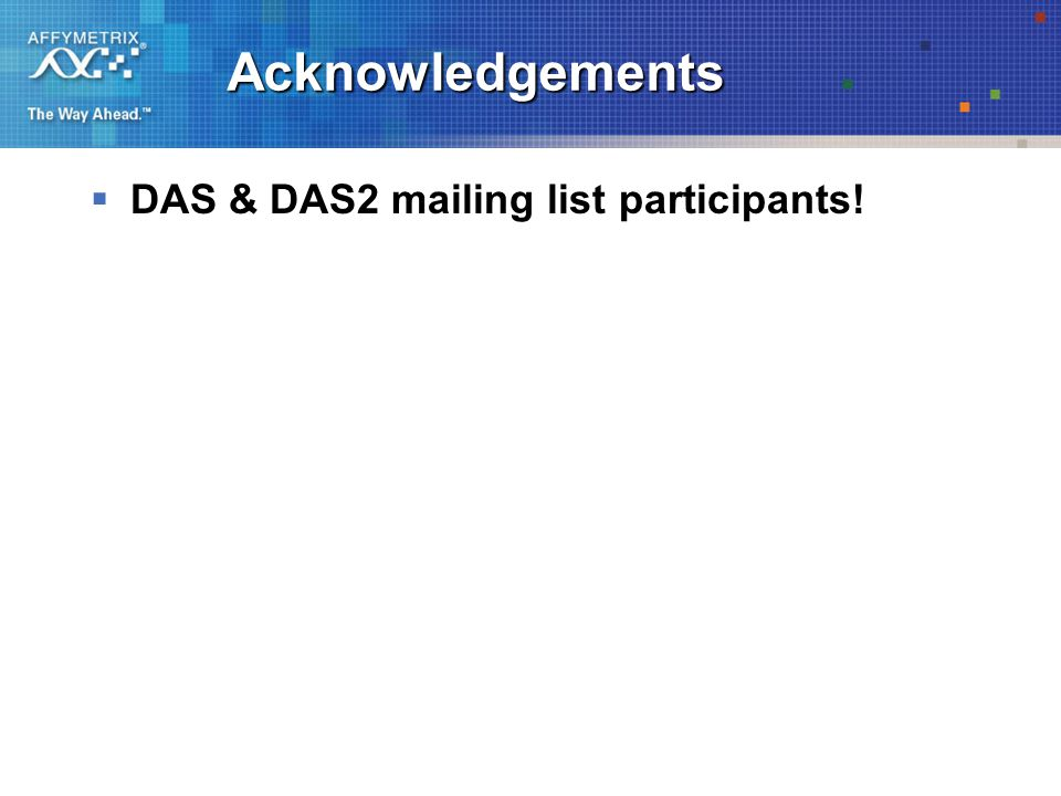 Acknowledgements  DAS & DAS2 mailing list participants!