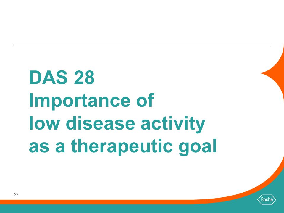 22 DAS 28 Importance of low disease activity as a therapeutic goal