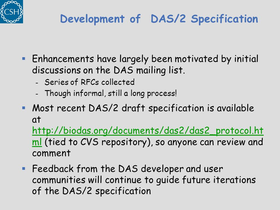 Development of DAS/2 Specification  Enhancements have largely been motivated by initial discussions on the DAS mailing list.