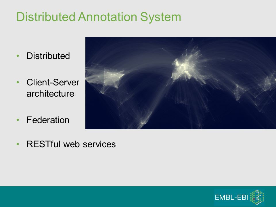 Distributed Annotation System Distributed Client-Server architecture Federation RESTful web services
