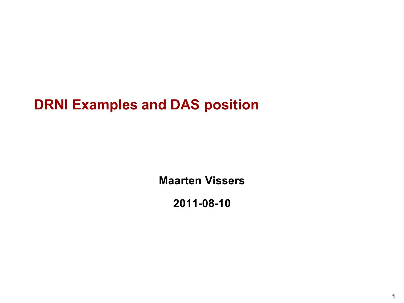 1 DRNI Examples and DAS position Maarten Vissers 2011-08-10