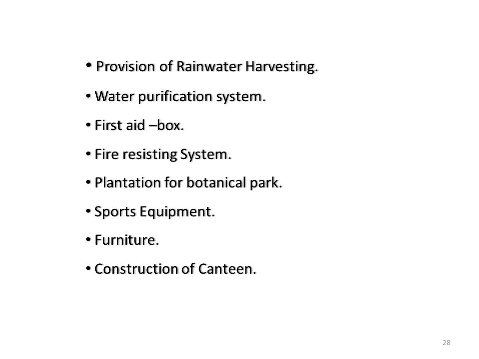 28 Provision of Rainwater Harvesting. Provision of Rainwater Harvesting.
