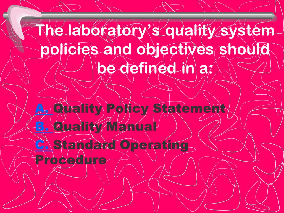 The laboratory's quality system policies and objectives should be defined in a: A.