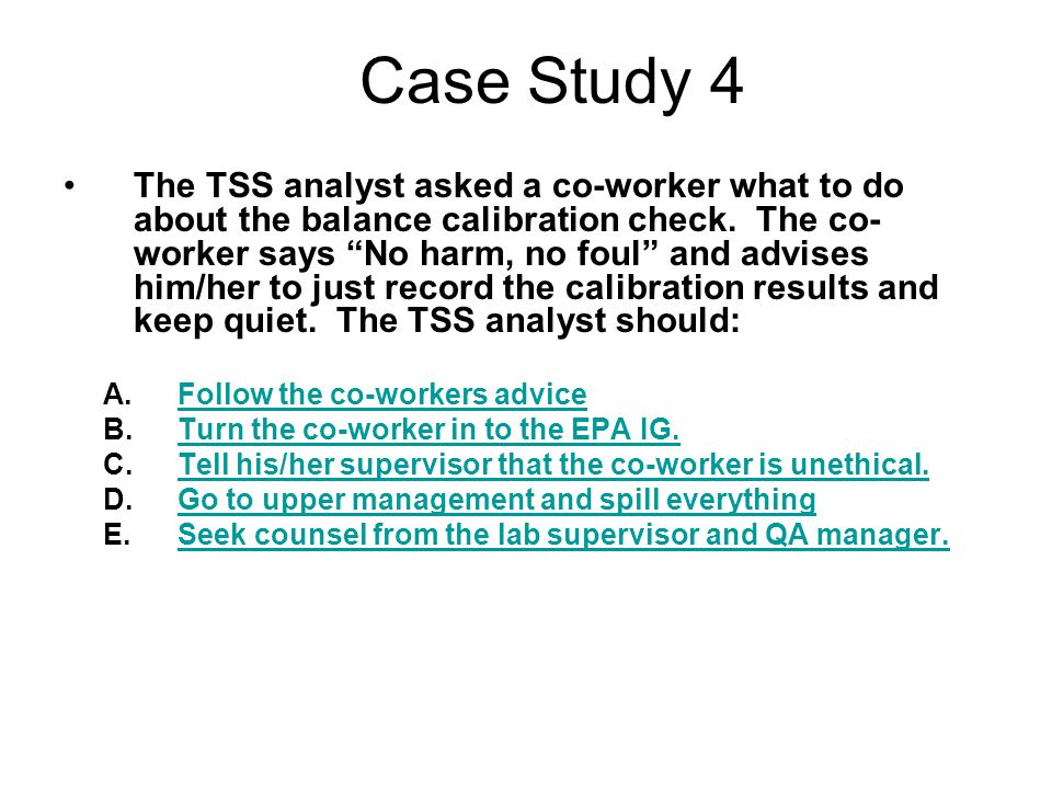 Case Study 4 The TSS analyst asked a co-worker what to do about the balance calibration check.