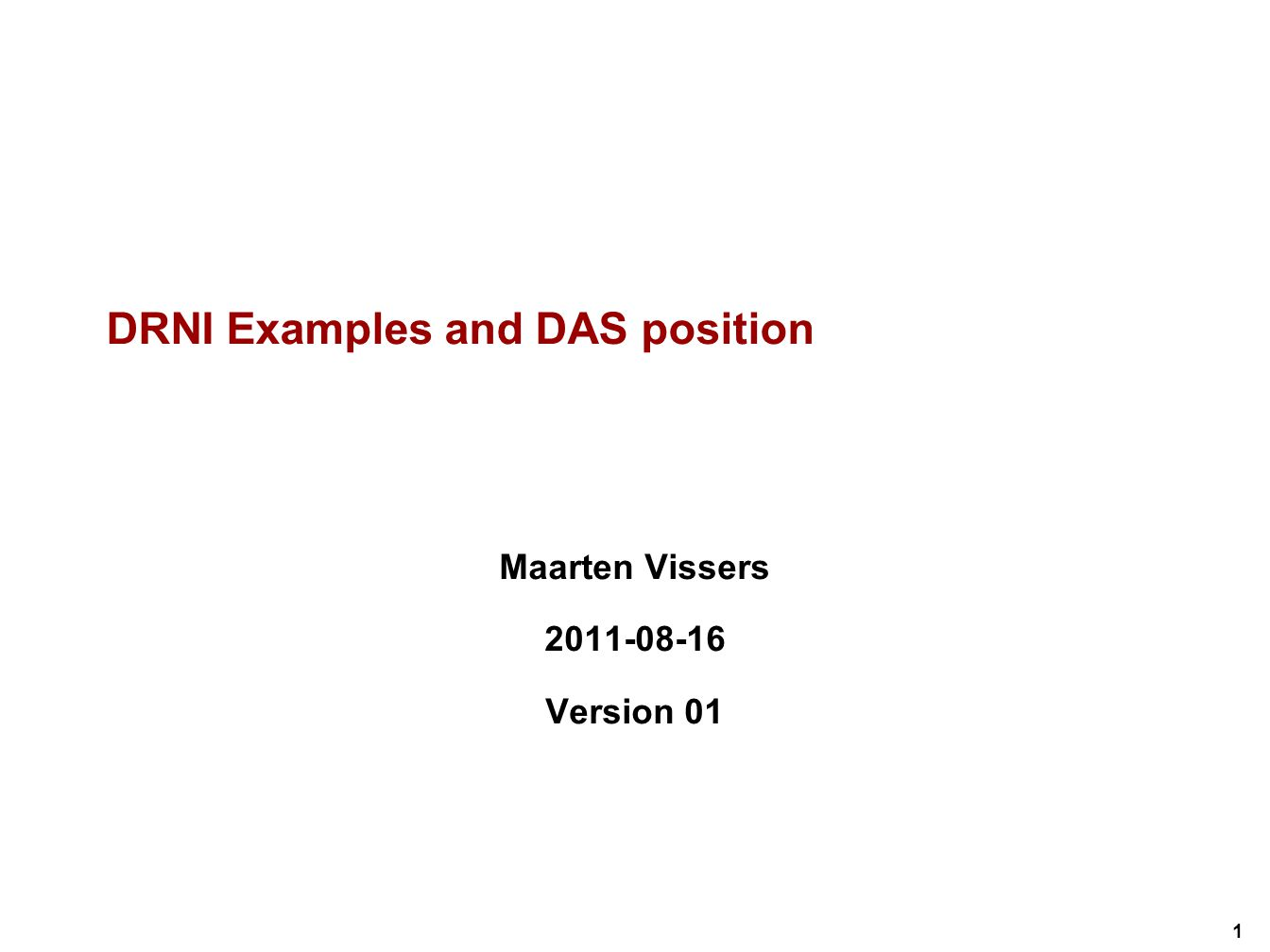 1 DRNI Examples and DAS position Maarten Vissers Version 01