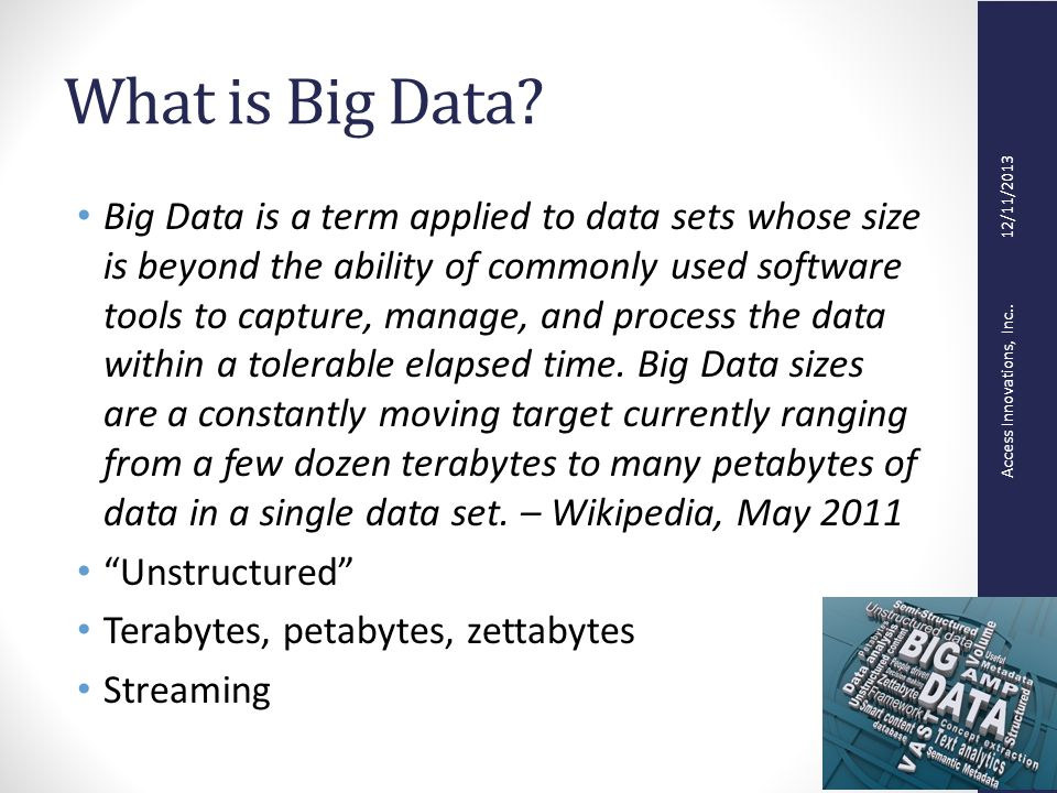 Access Innovations, Inc.. 12/11/2013 What is Big Data.