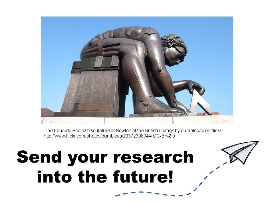 Send your research into the future.