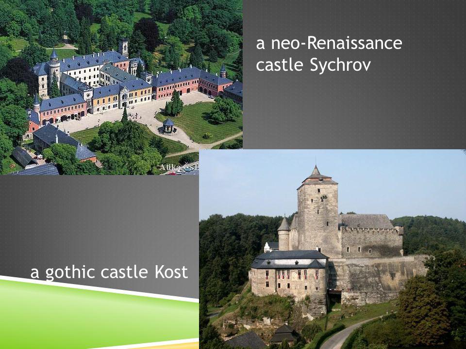 a neo-Renaissance castle Sychrov a gothic castle Kost