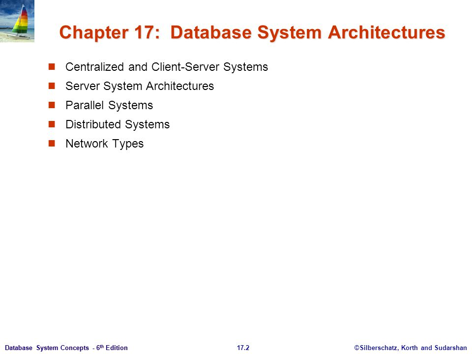 ©Silberschatz, Korth and Sudarshan17.33Database System Concepts - 6 th Edition Trade-offs in Distributed Systems Sharing data – users at one site able to access the data residing at some other sites.