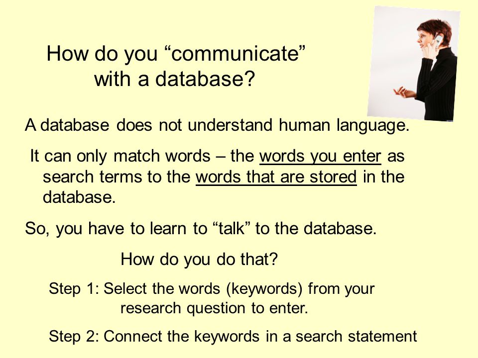 A database does not understand human language.