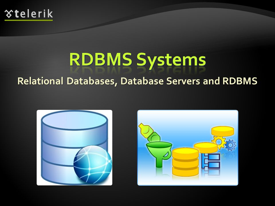 Relational Databases, Database Servers and RDBMS