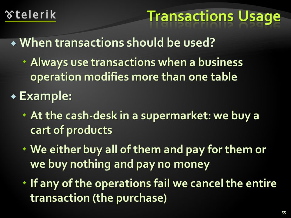  When transactions should be used.