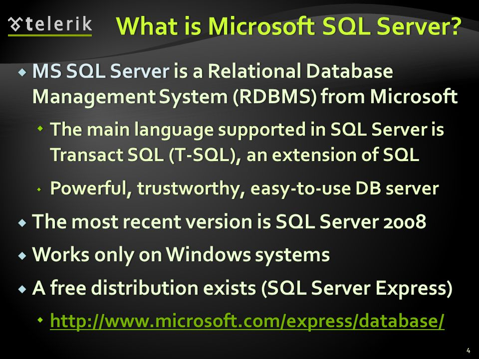What is Microsoft SQL Server What is Microsoft SQL Server.