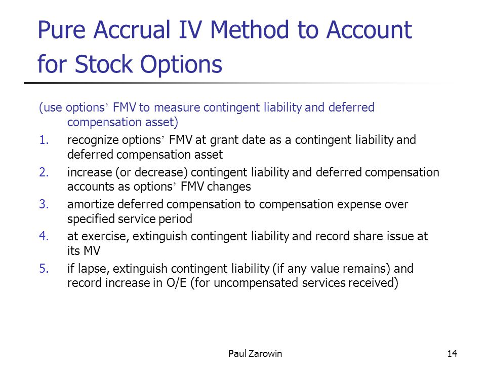 Paul Zarowin15 Pure Accrual IV Method – JEs (entries 1, 4, and 5 are transactions; entries 2 and 3 are adjustments @ EOY) DR CR amount 1.