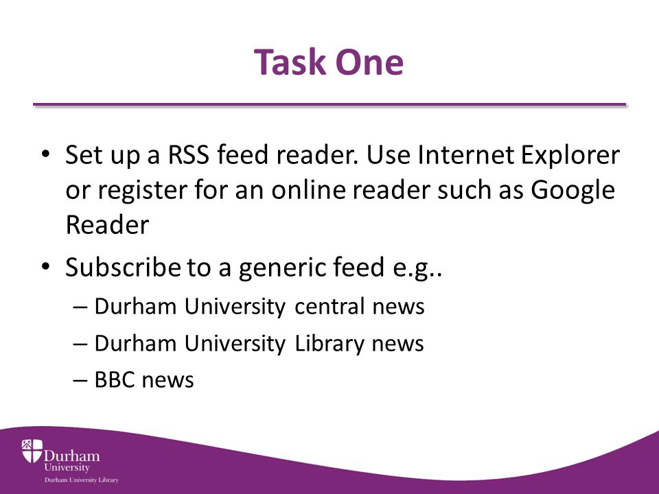 Task One Set up a RSS feed reader.