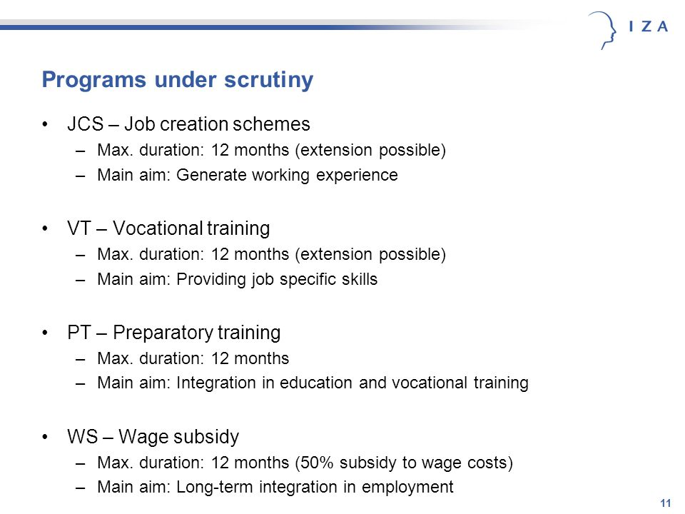 11 Programs under scrutiny JCS – Job creation schemes –Max.