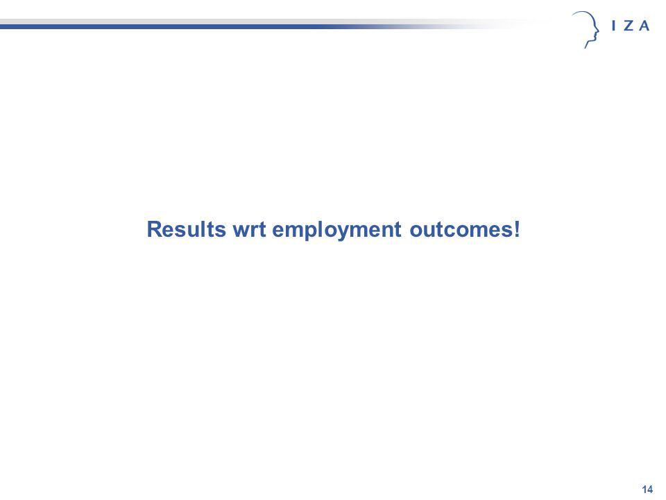 14 Results wrt employment outcomes!