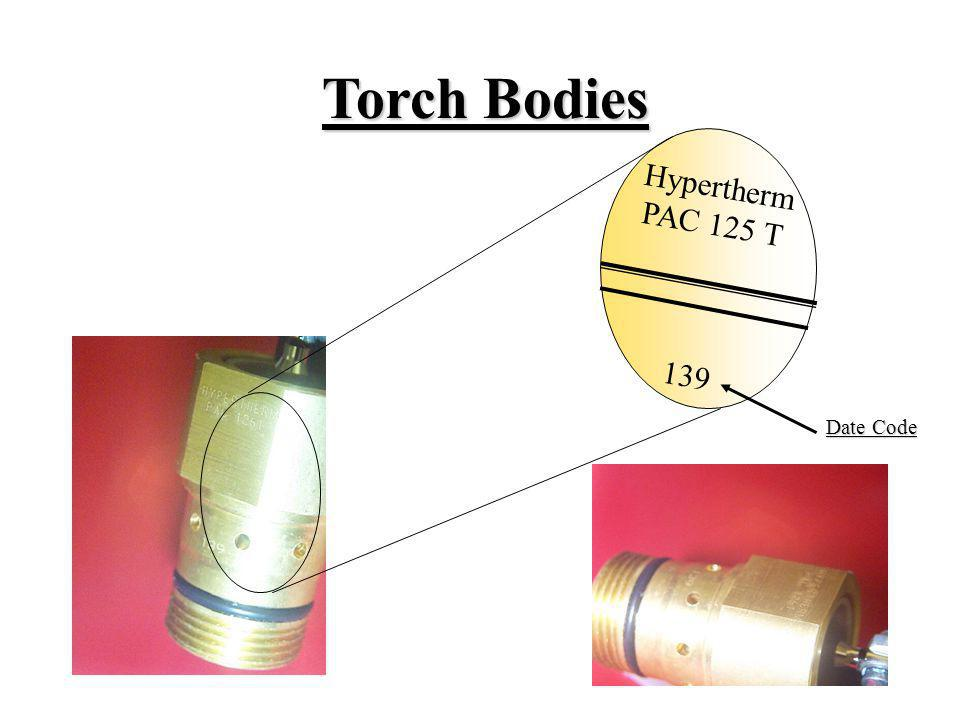 Torch Bodies Hypertherm PAC 125 T 139 Date Code