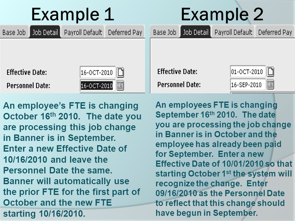 Example 1 Example 2 An employee's FTE is changing October 16 th 2010.