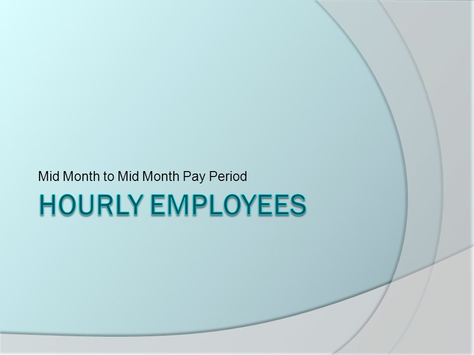 Mid Month to Mid Month Pay Period