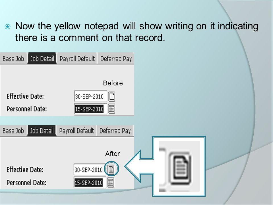  Now the yellow notepad will show writing on it indicating there is a comment on that record.