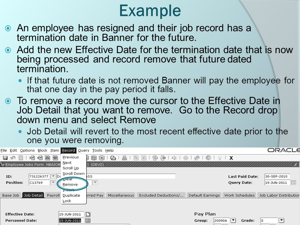 Example  An employee has resigned and their job record has a termination date in Banner for the future.