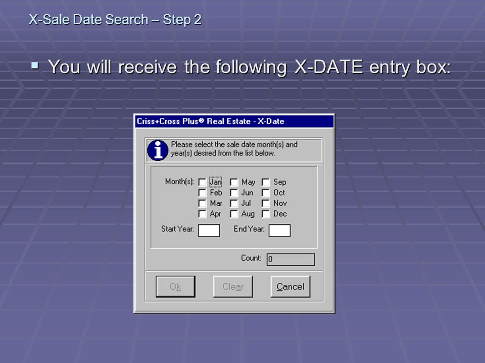 X-Sale Date Search – Step 3 Click in the box(es) of the month(s) you would like to select.