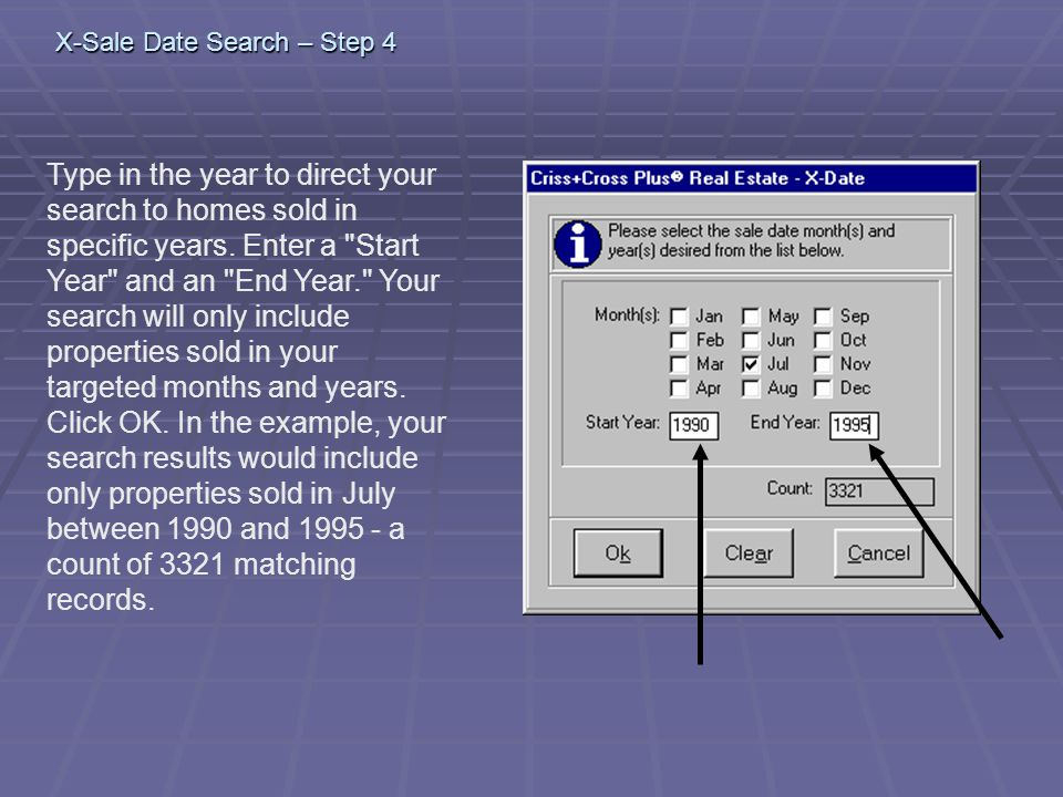 X-Sale Date Search – Step 4 Type in the year to direct your search to homes sold in specific years.
