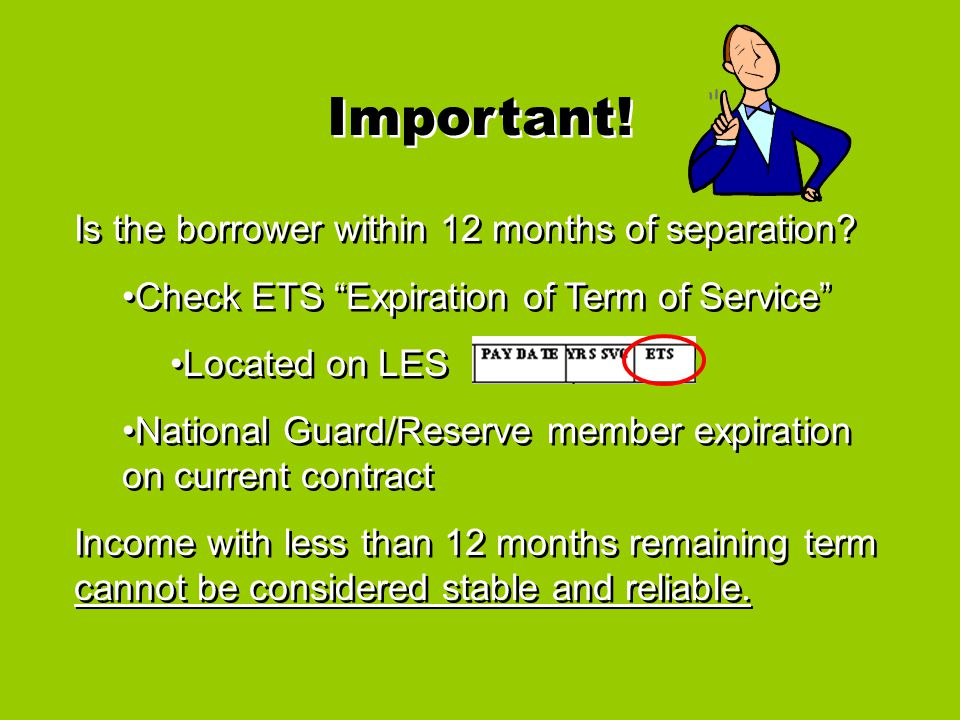 Important.Is the borrower within 12 months of separation.