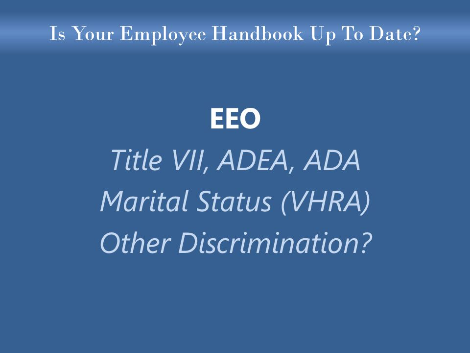 Is Your Employee Handbook Up To Date.