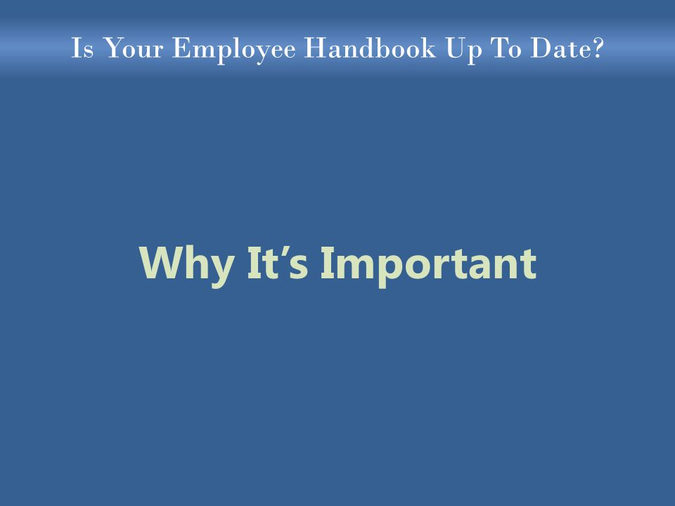Is Your Employee Handbook Up To Date Why It's Important