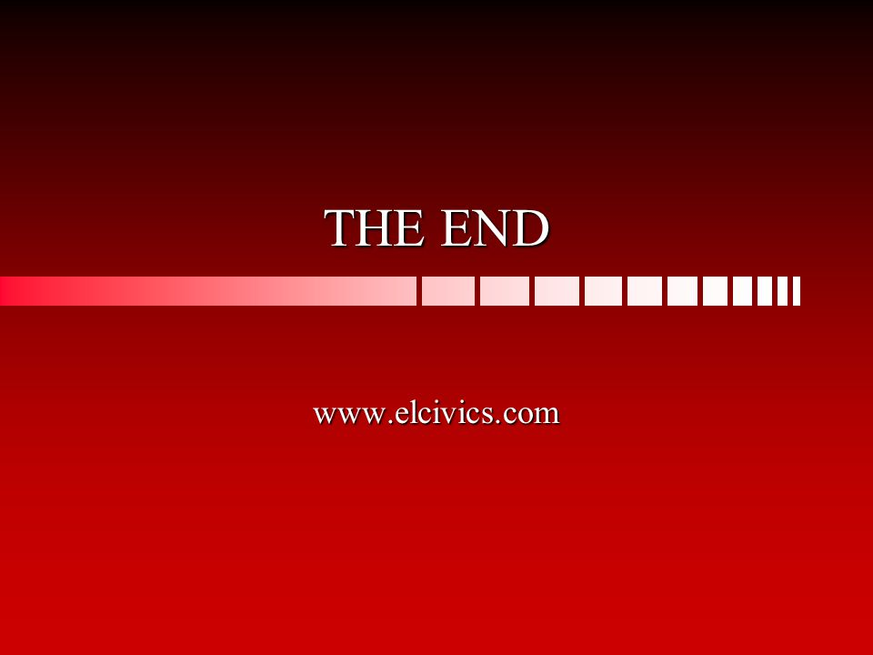 THE END www.elcivics.com