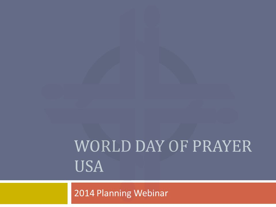WORLD DAY OF PRAYER USA 2014 Planning Webinar