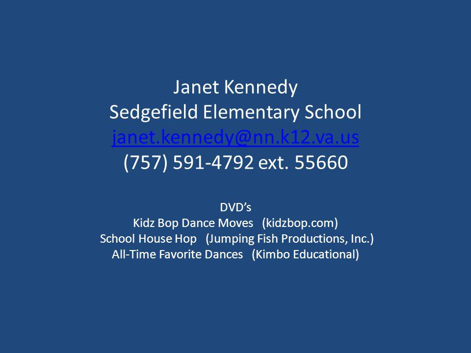 Janet Kennedy Sedgefield Elementary School janet.kennedy@nn.k12.va.us (757) 591-4792 ext.