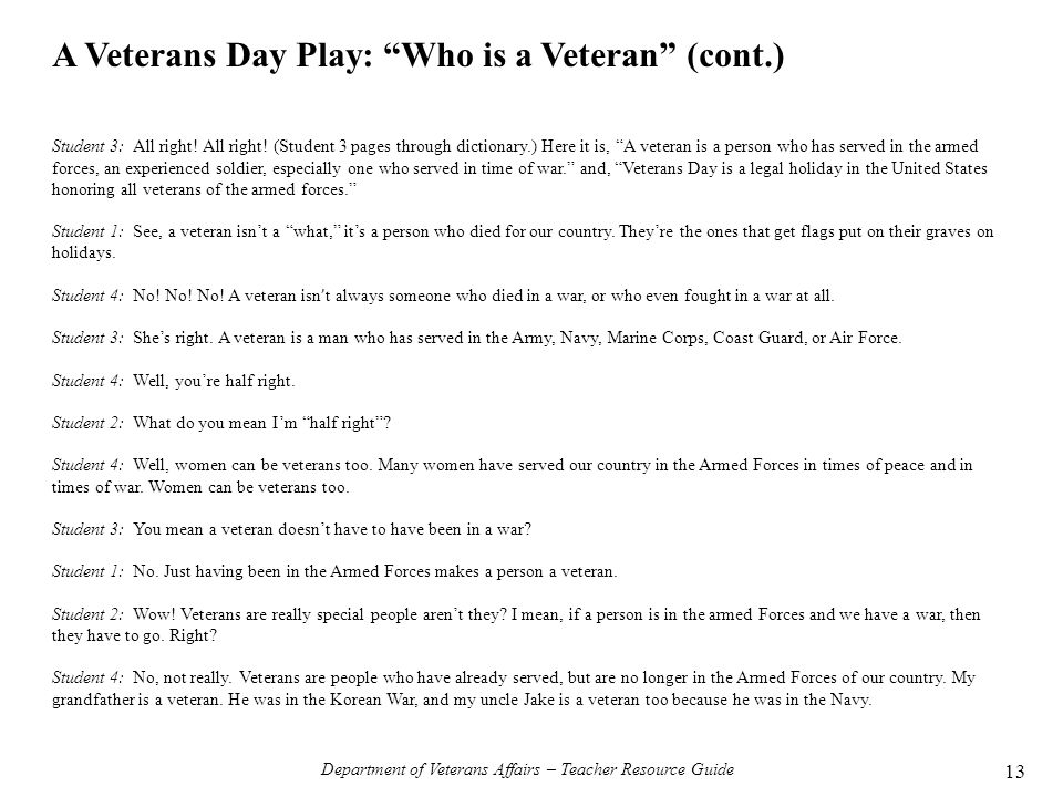 """Student 3: All right! All right! (Student 3 pages through dictionary.) Here it is, """"A veteran is a person who has served in the armed forces, an exper"""