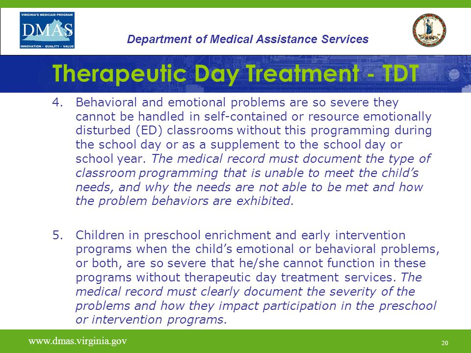 21 Therapeutic Day Treatment - TDT If a child or adolescent has co-occurring mental health and substance abuse disorders, integrated treatment for both disorders is allowed as long as the treatment for the substance abuse condition is intended to positively impact the mental health condition.