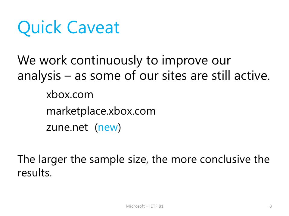 Quick Caveat We work continuously to improve our analysis – as some of our sites are still active. xbox.com marketplace.xbox.com zune.net (new) The la