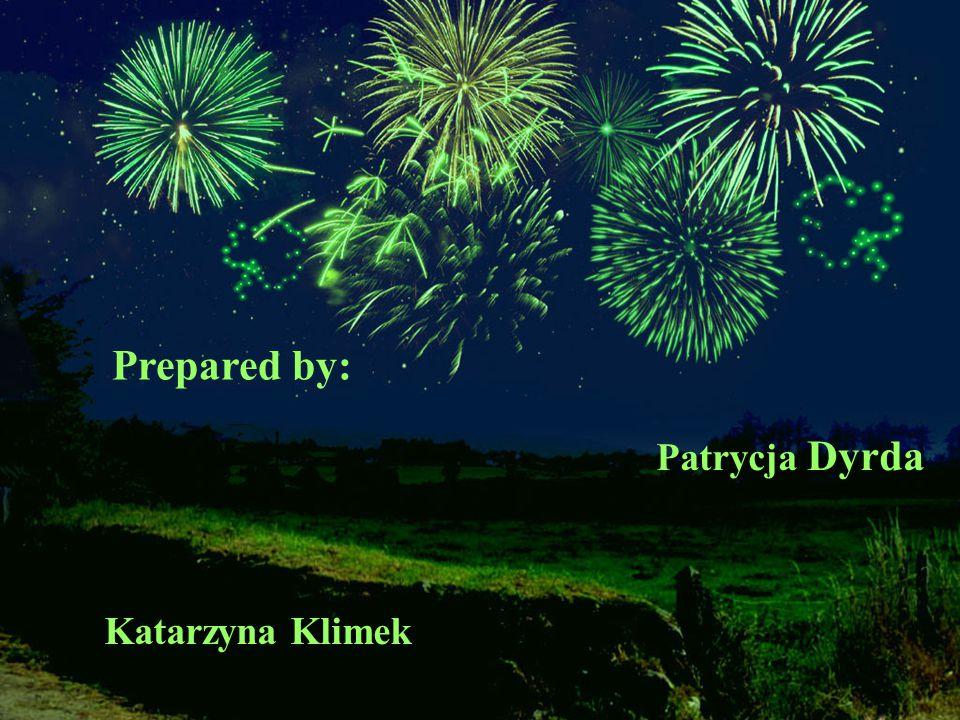 Prepared by: Patrycja Dyrda Katarzyna Klimek