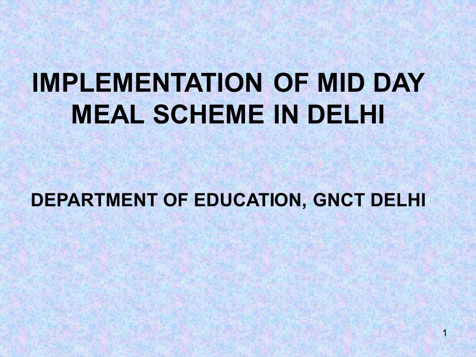 11 IMPLEMENTATION OF MID DAY MEAL SCHEME IN DELHI DEPARTMENT OF EDUCATION, GNCT DELHI