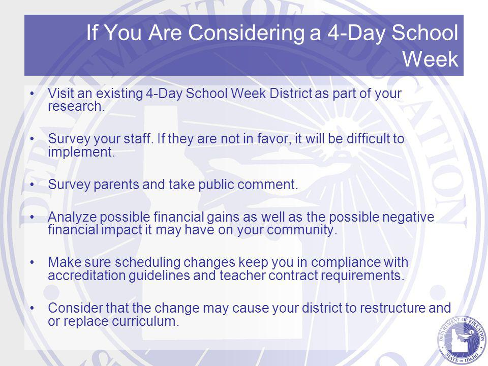 If You Are Considering a 4-Day School Week Visit an existing 4-Day School Week District as part of your research.
