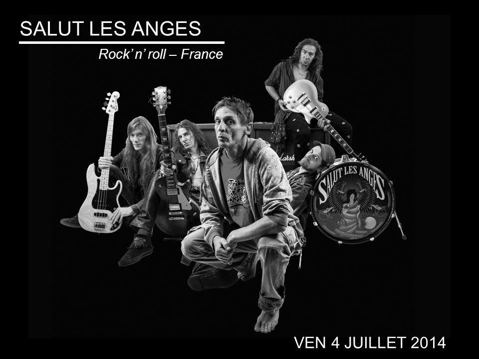 VEN 4 JUILLET 2014 SALUT LES ANGES Rock' n' roll – France