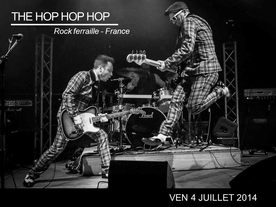 THE HOP HOP HOP VEN 4 JUILLET 2014 Rock ferraille - France